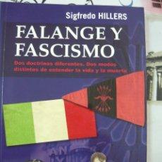 Libros de segunda mano: FALANGE Y FASCISMO. SIGFREDO HILLERS. Lote 180013346