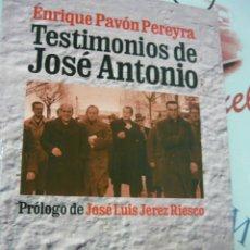 Libros de segunda mano: TESTIMONIOS DE JOSÉ ANTONIO. ENRIQUE PAVÓN PEREYRA (FALANGE). Lote 180013543