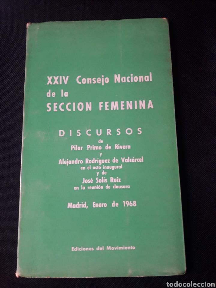 XXIV CONSEJO NACIONAL DE LA SECCIÓN FEMENINA. DISCURSOS. 1968. FALANGE GUERRA CIVIL FRANQUISMO (Libros de Segunda Mano - Pensamiento - Política)