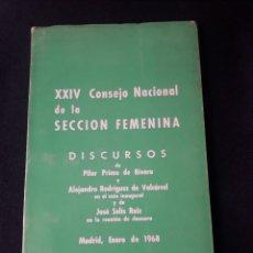 Libros de segunda mano: XXIV CONSEJO NACIONAL DE LA SECCIÓN FEMENINA. DISCURSOS. 1968. FALANGE GUERRA CIVIL FRANQUISMO. Lote 180014752