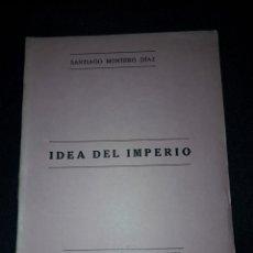 Libros de segunda mano: IDEA DEL IMPERIO DE SANTIAGO MONTERO DÍAZ. 1987. FALANGE. 32 PÁGINAS. Lote 180023247