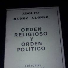 Libros de segunda mano: ORDEN RELIGIOSO Y ORDEN POLÍTICO. ADOLFO MUÑOZ ALONSO. FALANGE. 1985. 60 PÁGINAS. Lote 180023605
