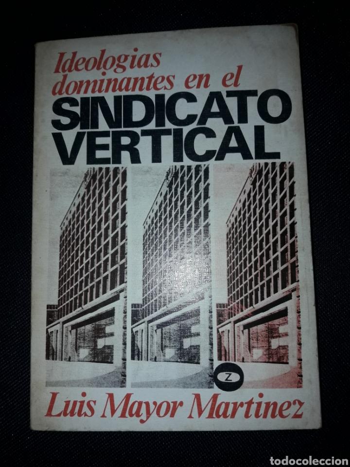 IDEOLOGÍAS DOMINANTES EN EL SINDICATO VERTICAL. LUIS MAYOR MARTÍNEZ. 1972.140 PÁGINAS. FRANCO (Libros de Segunda Mano - Pensamiento - Política)