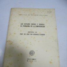 Libros de segunda mano: LOS ESTADOS UNIDOS U EUROPA: EL PROBLEMA DE LA COMPRESION. ERIK VON KUEHNELT-LEDDIHN. 1965. MADRID. Lote 242944795