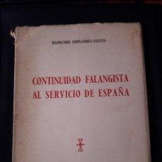 Libros de segunda mano: CONTINUIDAD FALANGISTA AL SERVICIO DE ESPAÑA. RAIMUNDO FERNÁNDEZ CUESTA. 1955. 205 PÁGINAS. Lote 180109197