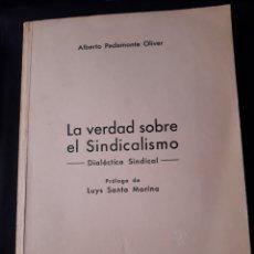 Libros de segunda mano: LA VERDAD SOBRE EL SINDICALISMO. DIALÉCTICA SINDICAL. ALBERTO PEDEMONTE OLIVER. 1969. 288 PÁGINAS. Lote 180109796