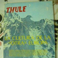 Libros de segunda mano: THULE. LA CULTURA DE LA OTRA EUROPA. EDICIONES BAUSP 1979 (ORIGINAL NO REPRODUCCIÓN, FASCISMO). Lote 180111192