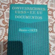 Libros de segunda mano: ( LIBRO CONVERSACIONES URSS - EE UU DOCUMENTOS ). MÁS LIBROS ANTIGUOS EN MI PERFIL.. Lote 180139187