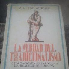 Libros de segunda mano: LA VERDAD DEL TRADICIONALISMO - J. E. CASARIEGO - PRIMERA EDICIÓN - 1940, ED. FE / EDITORA NACIONAL . Lote 180156386