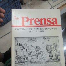Libros de segunda mano: LA PRENSA, DOCTRINA EN LA INDEPENDENCIA DE PERÚ (1811-1824). ASCENSIÓN MRTÍNEZ RIAZA. L.14508-540. Lote 180171355