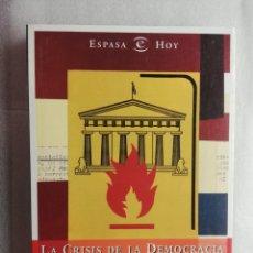 Libros de segunda mano: LA CRISIS DE LA DEMOCRACIA EN ESPAÑA POR JUSTINO SINOVA Y JAVIER TUSELL. Lote 180193895