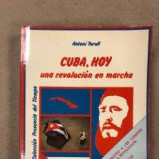 Libros de segunda mano: CUBA, HOY UNA REVOLUCIÓN EN MARCHA. ANTONI TURULL. AYMÁ EDITORA 1977. DISCURSO DE FIDEL CASTRO A LOS. Lote 180197598