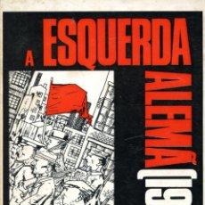 Libros de segunda mano: AUTHIER, DENIS. A ESQUERDA ALEMA (1918-1921). PORTO: AFRONTAMENTO, 1975. Lote 180282456