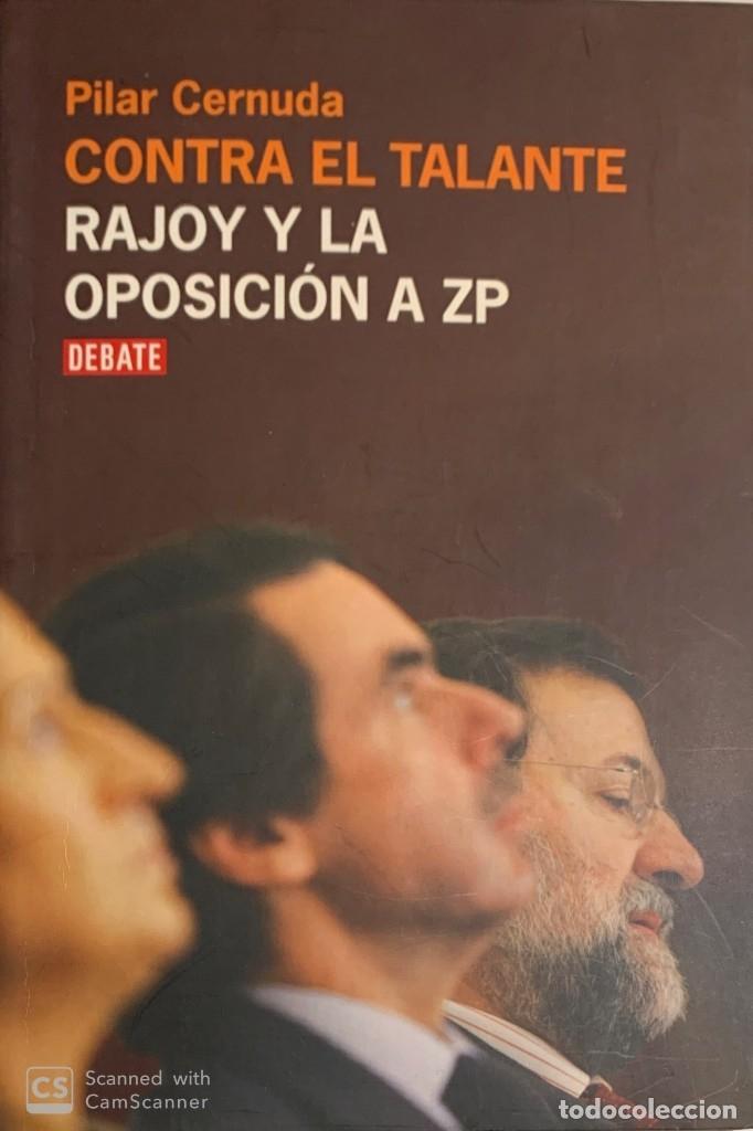 PILAR CERNUDA. CONTRA EL TALANTE. RAJOY Y LA OPOSICIÓN A ZP. BARCELONA, 2008. 1ª EDICIÓN. (Libros de Segunda Mano - Pensamiento - Política)