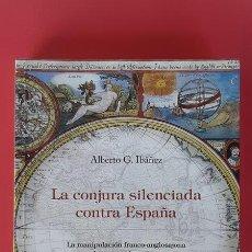 Libros de segunda mano: LA CONJURA SILENCIADA CONTRA ESPAÑA - ALBERTO G IBÁÑEZ - M&2 2016. Lote 180295750
