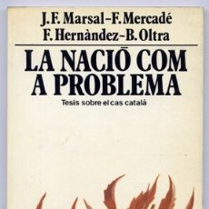 Libros de segunda mano: MARSAL, JOAN F. [ET ALII]. LA NACIÓ COM A PROBLEMA. TESIS SOBRE EL CAS CATALÁ. 1979.. Lote 180320491