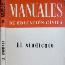 Libros de segunda mano: ALBA, VÍCTOR. EL SINDICATO. 1963 [«MANUALES DE EDUCACIÓN CÍVICA»].. Lote 180324043