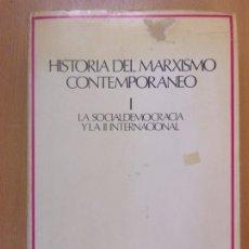 Libros de segunda mano: HISTORIA DEL MARXISMO CONTEMPORÁNEO. I -LA SOCIAL DEMOCRACIA Y LA II INTERNACIONAL / ALDO ZANARDO. Lote 180332772