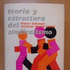 Libros de segunda mano: TEORÍA Y ESTRUCTURA DEL SINDICALISMO / WALTER GALENSON - SEYMOUR MARTÍN LIPSET / 1ª EDICIÓN 1969. Lote 180338105