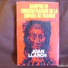 Libros de segunda mano: CAMPOS DE CONCENTRACIÓN EN LA ESPAÑA DE FRANCO. Lote 180394688