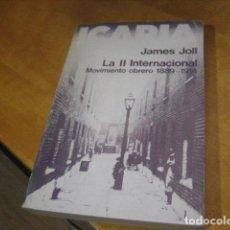 Libros de segunda mano: LA II INTERNACIONAL. MOVIMIENTO OBRERO 1889-1914 - JAMES JOLL, 1976 1ª EDIC.. Lote 180421863