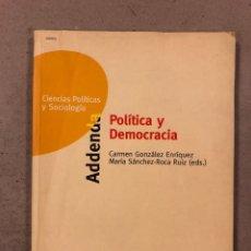 Libros de segunda mano: POLÍTICA Y DEMOCRACIA. CARMEN GONZÁLEZ ENRÍQUEZ Y MARÍA SÁNCHEZ-ROCA RUIZ.. Lote 180424497