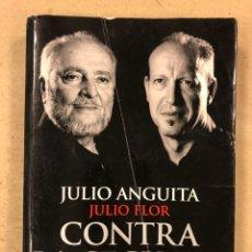 Libros de segunda mano: CONTRA LA CEGUERA (40 AÑOS DE LUCHA POR LA UTOPÍA). JULIO ANGUITA Y JULIO FLOR. LA ESFERA DE LOS LIB. Lote 180427486