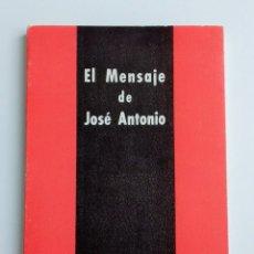 Libros de segunda mano: EL MENSAJE DE JOSE ANTONIO. 1973. W. Lote 180445311