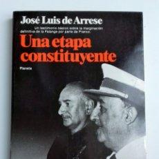 Libros de segunda mano: UNA ETAPA CONSTITUYENTE. JOSE LUIS DE ARRESE. 1982. W. Lote 180445407