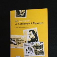 Libros de segunda mano: V.V. A.A. LA TRANSICIÓ A CATALUNYA I ESPANYA. PERE YSÀS I SOLANES (ED.) BARCELONA, 1997. 1ª ED.. Lote 180456633