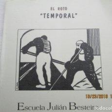 Libros de segunda mano: EL ROTO-TEMPORAL - ESCUELA JULIÁN BESTEIRO - UGT - MADRID 2005. . Lote 180896481