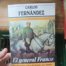 Libros de segunda mano: EL GENERAL FRANCO, CARLOS FERNÁNDEZ. L.19470. Lote 181018836