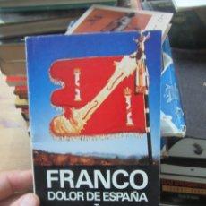Libros de segunda mano: FRANCO DOLOR DE ESPAÑA. L.16184-481. Lote 181138488