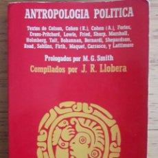 Libros de segunda mano: ANTROPOLOGÍA POLÍTICA TEXTOS DE COLSON, ETC. / LLOBERA / EDI. ANAGRAMA/ EDICIÓN 1979. Lote 181451017