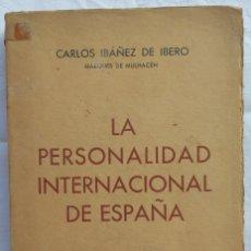 Libros de segunda mano: LA PERSONALIDAD INTERNACIONAL DE ESPAÑA. CARLOS IBAÑEZ DE IBERO. 1ª EDICION 1940. Lote 181481188
