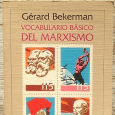 Libros de segunda mano: VOCABULARIO BÁSICO DEL MARXISMO - GERARD BEKERMAN - CRÍTICA/GRIJALBO 1983. Lote 181518461