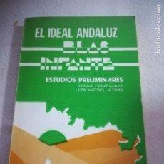 Libros de segunda mano: EL IDEAL ANDALUZ. BLAS INFANTE. ESTUDIOS PRELIMINARES. TIERNO GALVAN Y LACOMBA. 1976. VER INDICE. Lote 181522880
