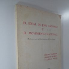 Libros de segunda mano: EL IDEAL DE JOSÉ ANTONIO Y EL MOVIMIENTO NACIONAL - EDICIONES DEL MOVIMIENTO. Lote 181543435