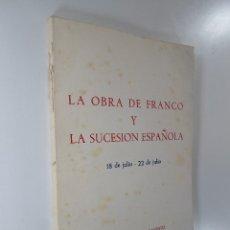 Libros de segunda mano: LA OBRA DE FRANCO Y LA SUCESIÓN ESPAÑOLA - EDICIONES DEL MOVIMIENTO. Lote 181543500