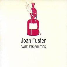 Libros de segunda mano: PAMFLETS POLITICS / JOAN FUSTER. BCN : EMPÚRIES, 1985. 20X14CM. 171 P.. Lote 181592723