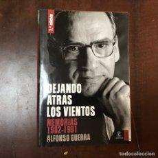 Libros de segunda mano: DEJANDO ATRÁS LOS VIENTOS. MEMORIAS 1982-1991 - ALFONSO GUERRA. Lote 181568937