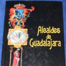 Libros de segunda mano: ALCALDES DE GUADALAJARA - SALVADOR TOQUERO CORTÉS (2003). Lote 181620531