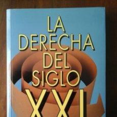 Libros de segunda mano: LA DERECHA DEL SIGLO XXI. Lote 181624467