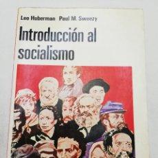Libros de segunda mano: INTRODUCCIÓN AL SOCIALISMO (LEO HUBERMAN / PAUL M. SWEEZY). Lote 181630780