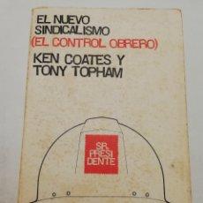 Libros de segunda mano: EL NUEVO SINDICALISMO (EL CONTROL OBRERO) KEN COATES Y TONY TOPHAM. Lote 181631950