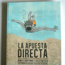 Libros de segunda mano: LA APUESTA DIRECTA - DEBATE LIBERTARIO Y CICLO POLITICO - VARIOS AUTORES. Lote 181977342