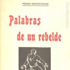 Libros de segunda mano: KROPOTKINE . PALABRAS DE UN REBELDE (CALAMUS, 1977). Lote 182052620