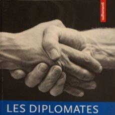 Libros de segunda mano: SAMY COHEN. LES DIPLOMATES. NÉGOCIER DANS UN MONDE CHAOTIQUE. PARÍS, 2002. TEXTO EN FRANCÉS.. Lote 182109857