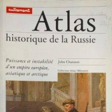 Libros de segunda mano: JOHN CHANNON. ATLAS HISTORIQUE DE LA RUSSIE. PARÍS, 1997. TEXTO EN FRANCÉS.. Lote 182110177