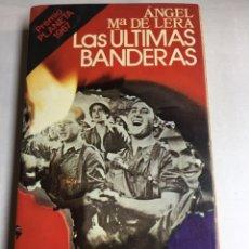 Libros de segunda mano: LIBRO - LAS ULTIMAS BANDERAS - ANGEL Mª DE LERA - PREMIO PLANETA. Lote 182263150